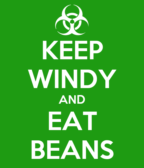 KEEP WINDY AND EAT BEANS