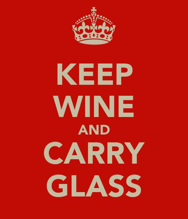 KEEP WINE AND CARRY GLASS