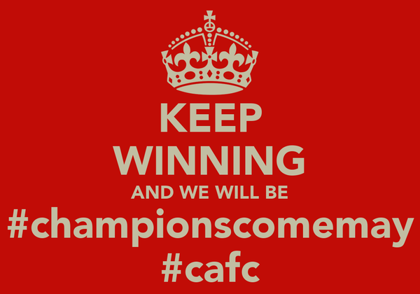 KEEP WINNING AND WE WILL BE #championscomemay #cafc