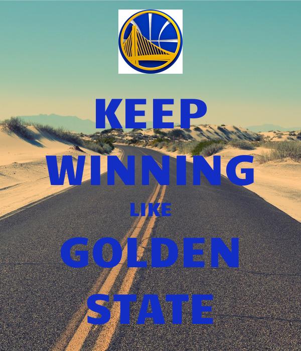 KEEP WINNING LIKE GOLDEN STATE