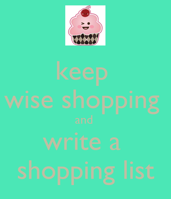 keep  wise shopping  and  write a  shopping list
