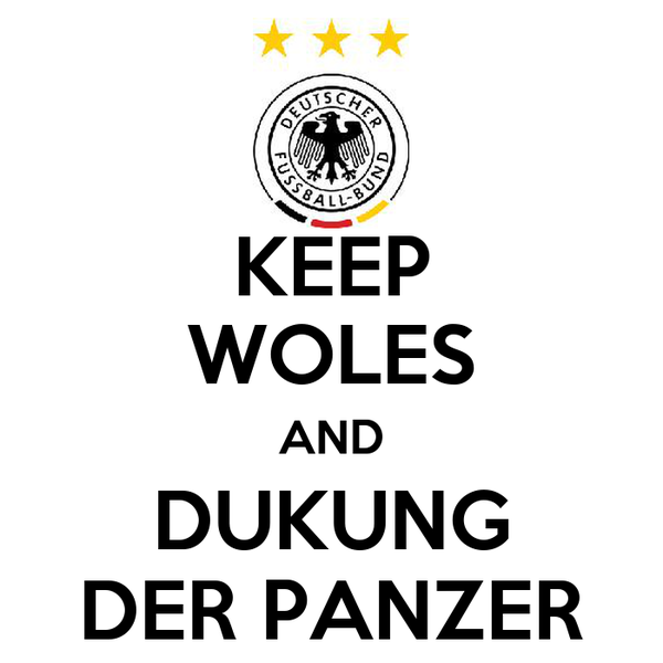 KEEP WOLES AND DUKUNG DER PANZER
