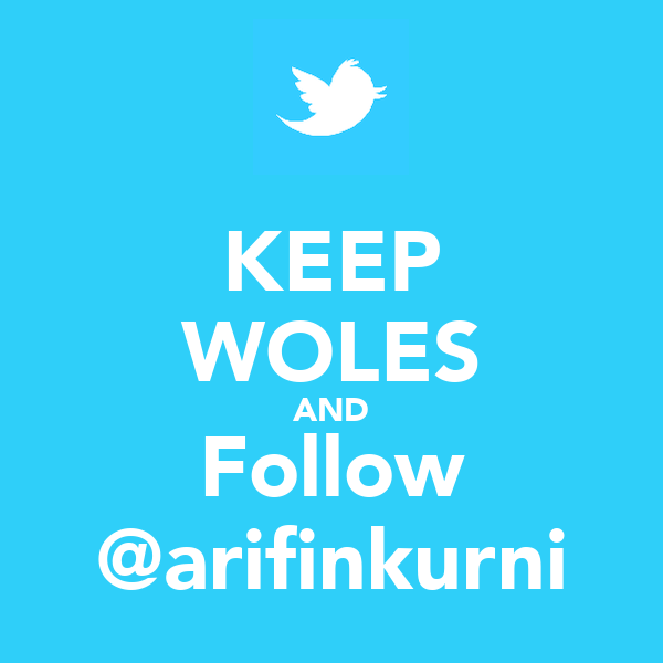 KEEP WOLES AND Follow @arifinkurni