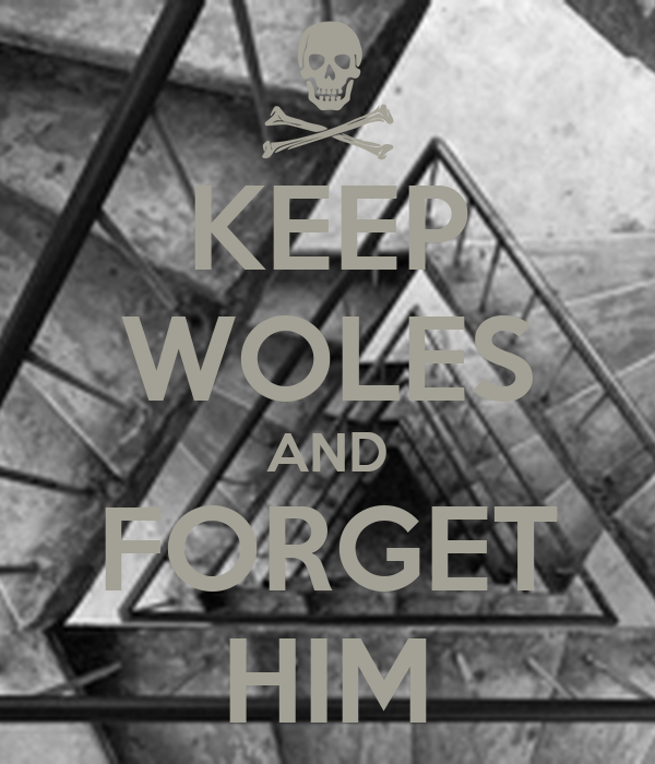 KEEP WOLES AND FORGET HIM