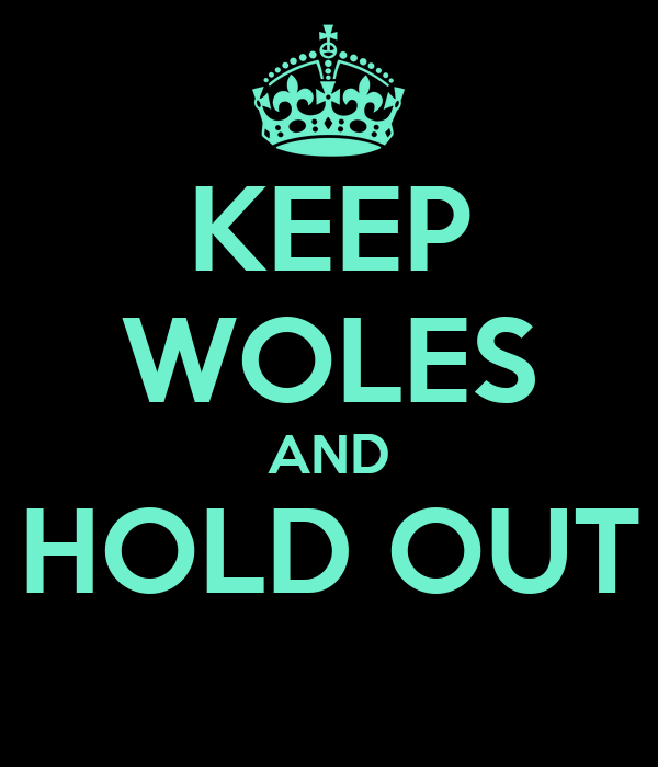 KEEP WOLES AND HOLD OUT