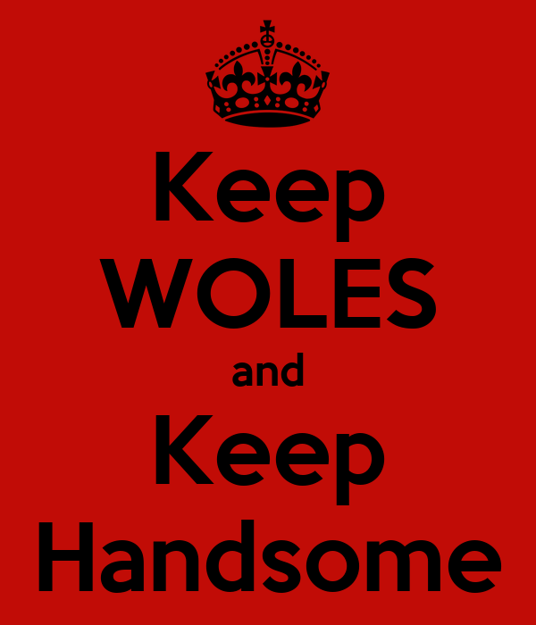 Keep WOLES and Keep Handsome
