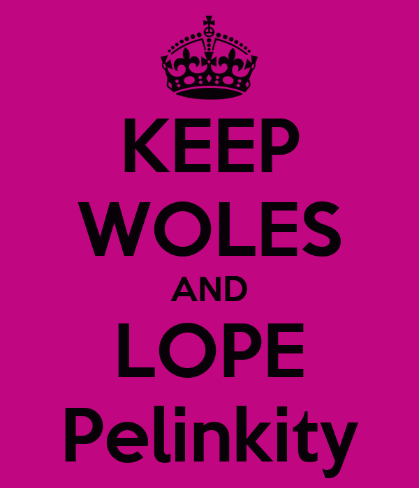 KEEP WOLES AND LOPE Pelinkity