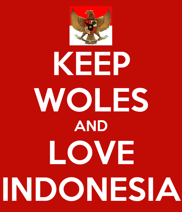 KEEP WOLES AND LOVE INDONESIA