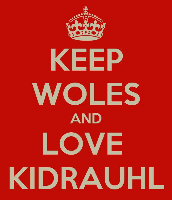 KEEP WOLES AND LOVE  KIDRAUHL