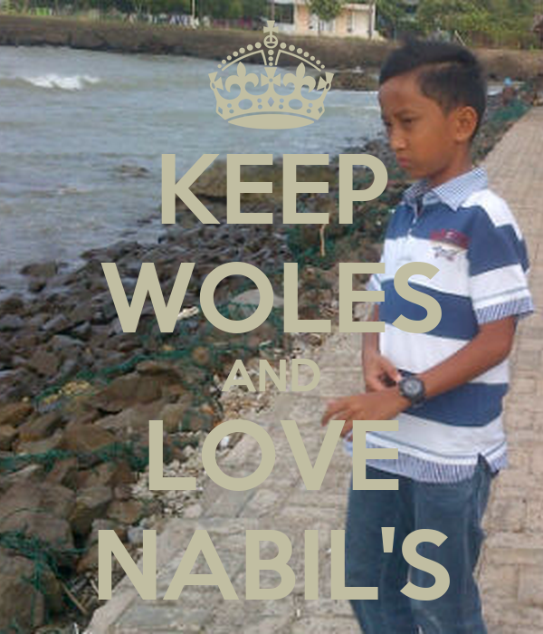 KEEP WOLES AND LOVE NABIL'S