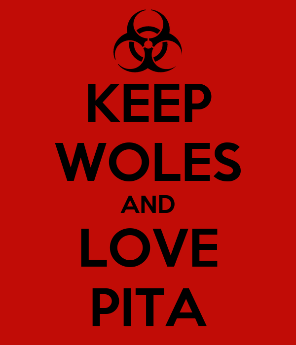 KEEP WOLES AND LOVE PITA