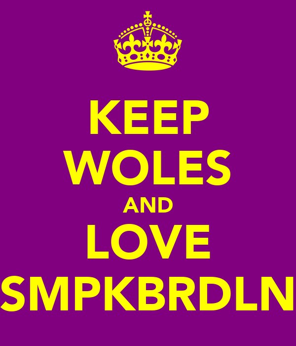 KEEP WOLES AND LOVE SMPKBRDLN