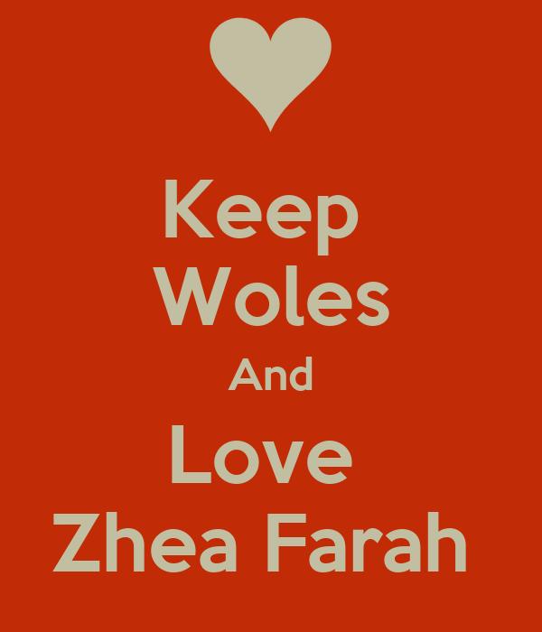 Keep  Woles And Love  Zhea Farah
