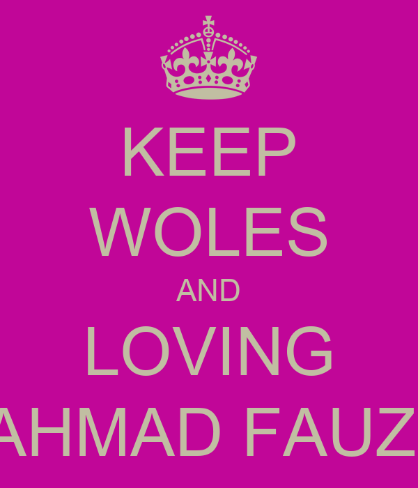 KEEP WOLES AND LOVING AHMAD FAUZI