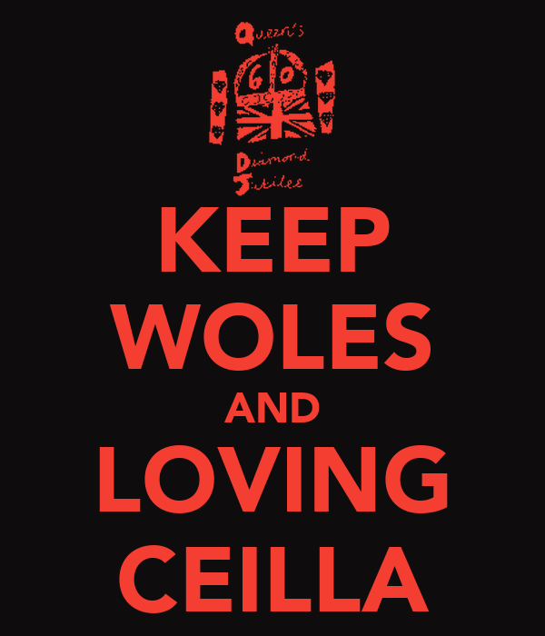 KEEP WOLES AND LOVING CEILLA