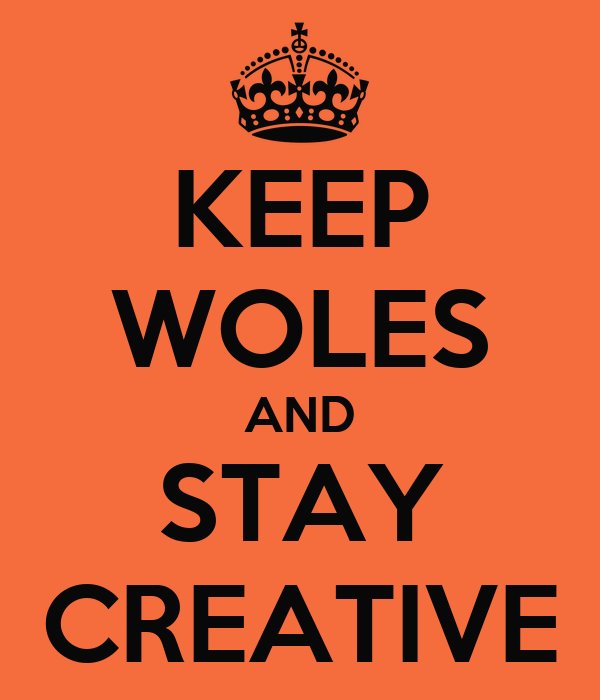 KEEP WOLES AND STAY CREATIVE