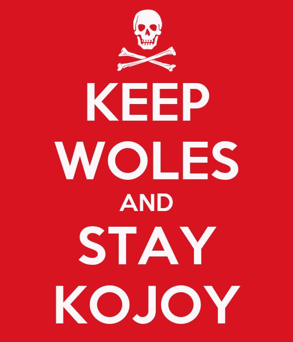 KEEP WOLES AND STAY KOJOY