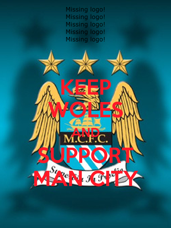 KEEP WOLES AND SUPPORT MAN CITY