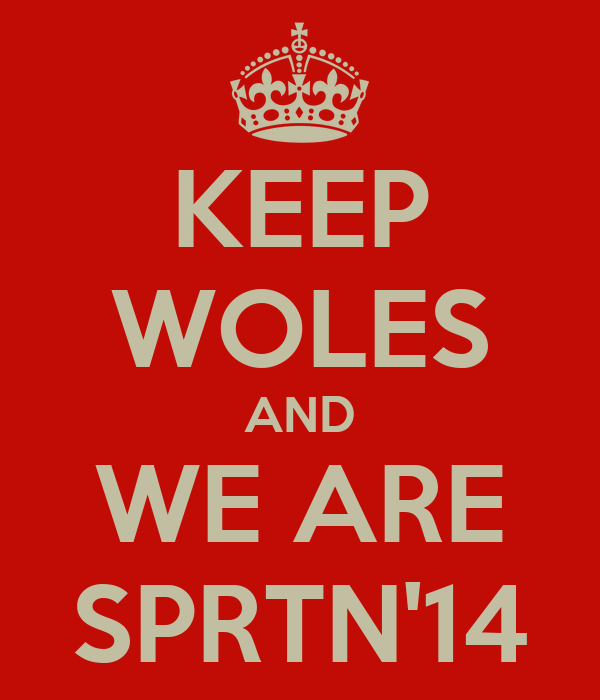 KEEP WOLES AND WE ARE SPRTN'14