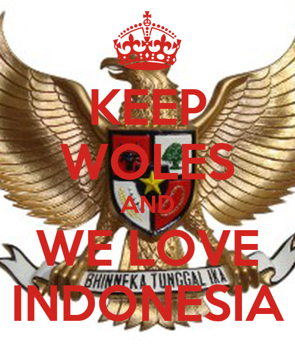 KEEP WOLES AND WE LOVE INDONESIA