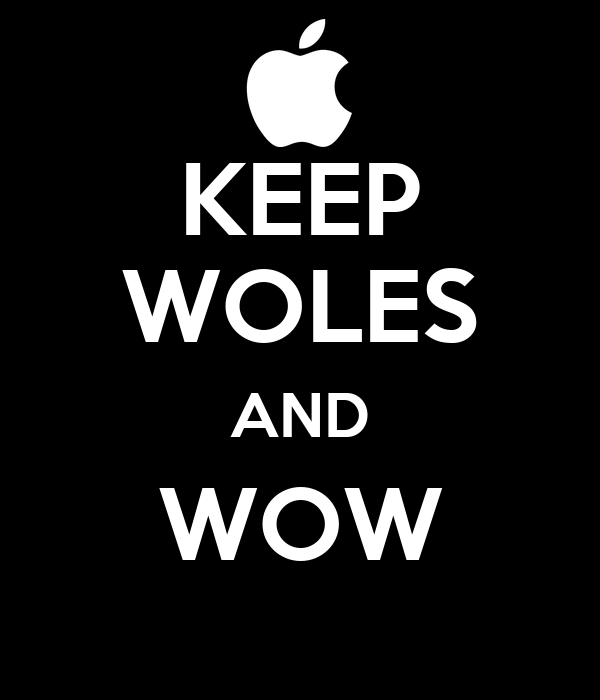 KEEP WOLES AND WOW