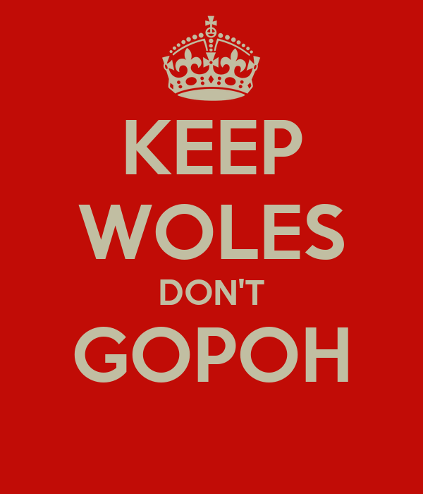 KEEP WOLES DON'T GOPOH