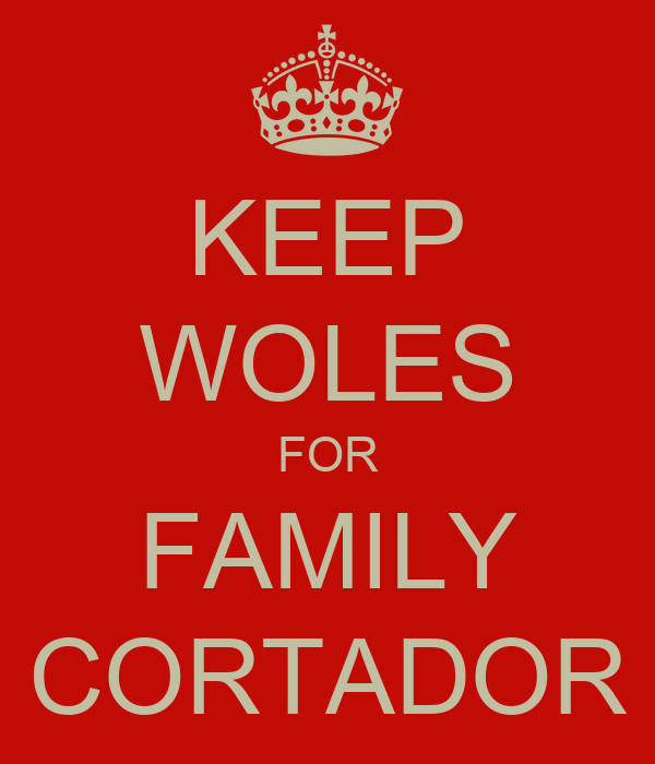 KEEP WOLES FOR FAMILY CORTADOR