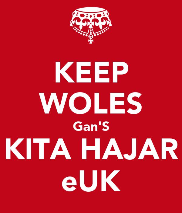 KEEP WOLES Gan'S KITA HAJAR eUK