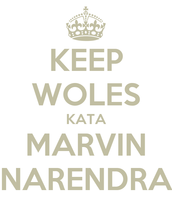 KEEP WOLES KATA MARVIN NARENDRA