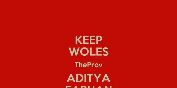 KEEP WOLES TheProv ADITYA FARHAN