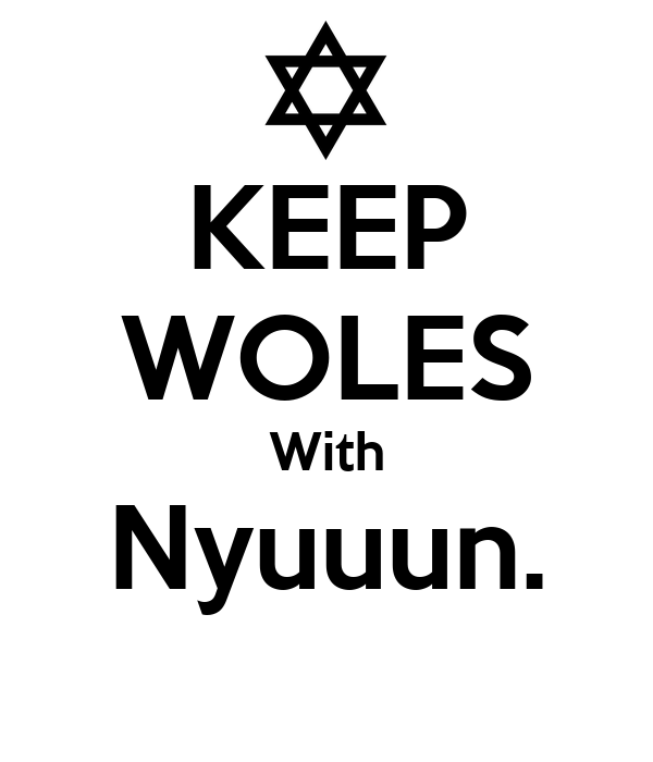 KEEP WOLES With Nyuuun.