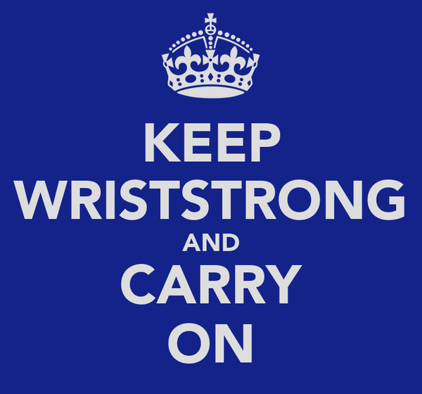 KEEP WRISTSTRONG AND CARRY ON