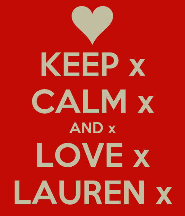 KEEP x CALM x AND x LOVE x LAUREN x