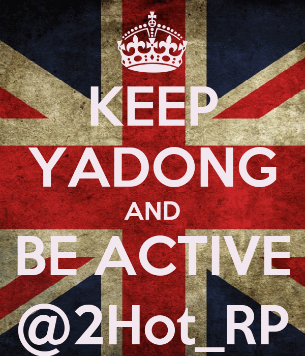 KEEP YADONG AND BE ACTIVE @2Hot_RP