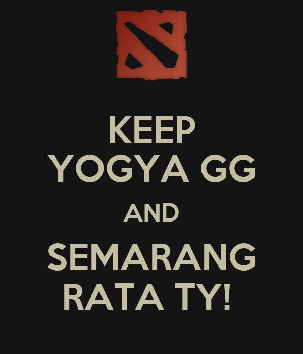 KEEP YOGYA GG AND SEMARANG RATA TY!