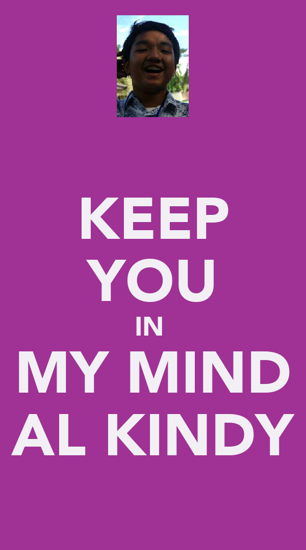 KEEP YOU IN  MY MIND AL KINDY