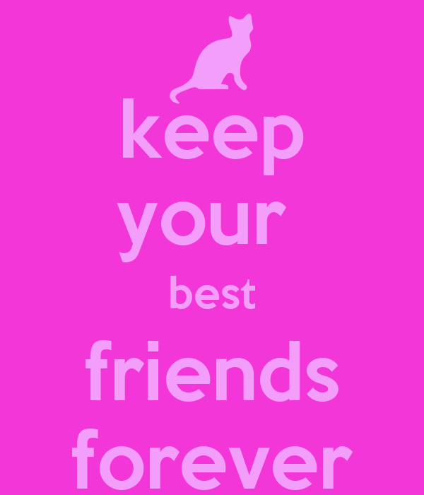 keep your  best friends forever