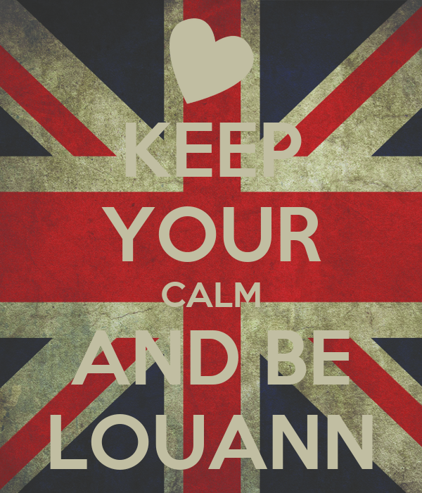 KEEP YOUR CALM AND BE LOUANN