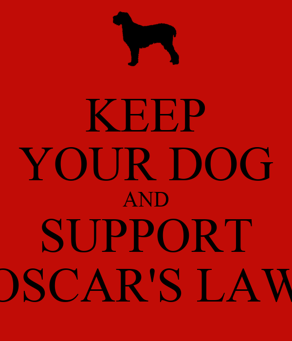KEEP YOUR DOG AND SUPPORT OSCAR'S LAW