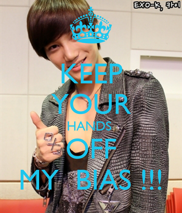 KEEP YOUR HANDS  OFF MY  BIAS !!!