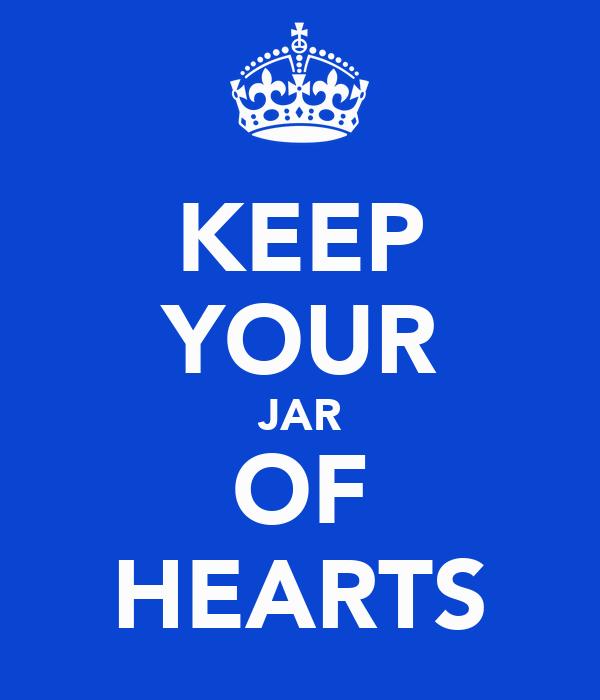 KEEP YOUR JAR OF HEARTS
