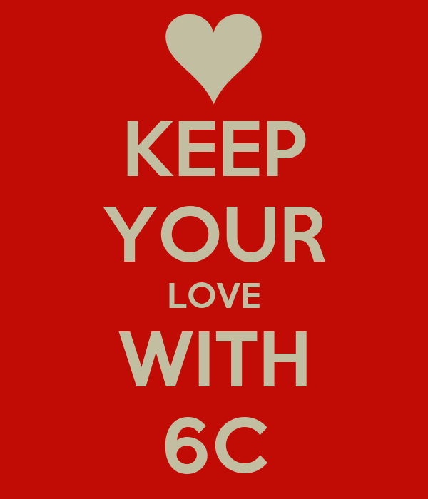 KEEP YOUR LOVE WITH 6C