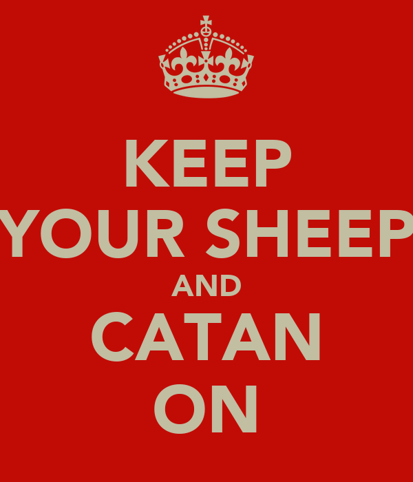 KEEP YOUR SHEEP AND CATAN ON