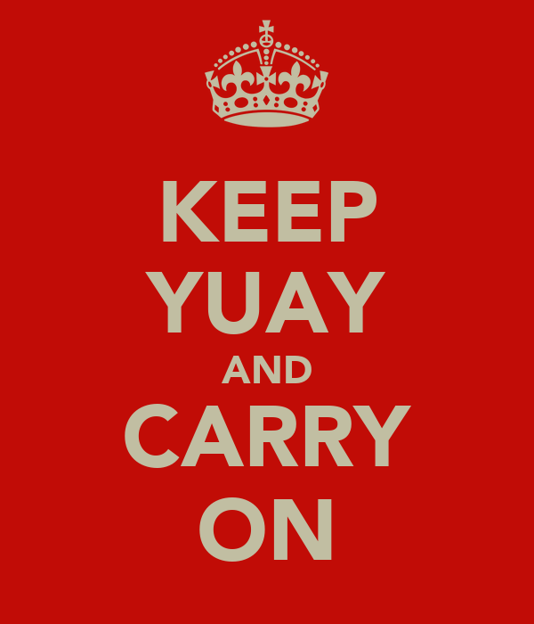 KEEP YUAY AND CARRY ON