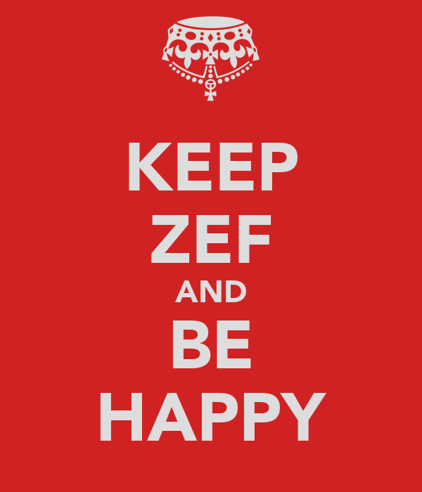 KEEP ZEF AND BE HAPPY