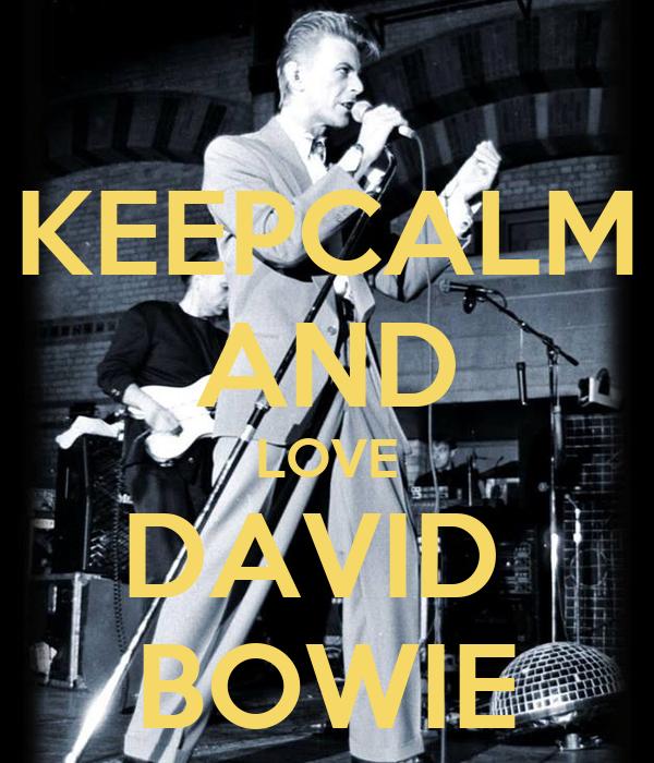 KEEPCALM AND LOVE DAVID  BOWIE