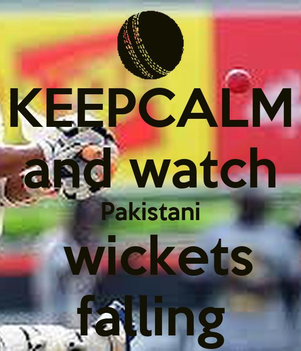 KEEPCALM and watch  Pakistani   wickets falling