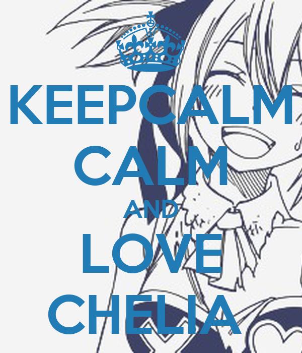 KEEPCALM CALM AND LOVE CHELIA