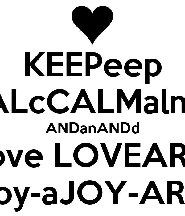 KEEPeep CALcCALMalmM ANDanANDd Clove LOVEARRY joy-aJOY-ARr
