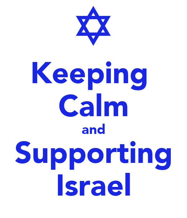 Keeping  Calm and Supporting Israel